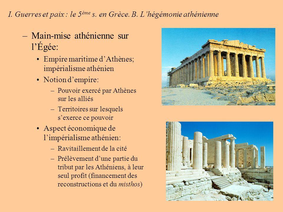 I.Guerres et paix : le 5 ème s. en Grèce. B.