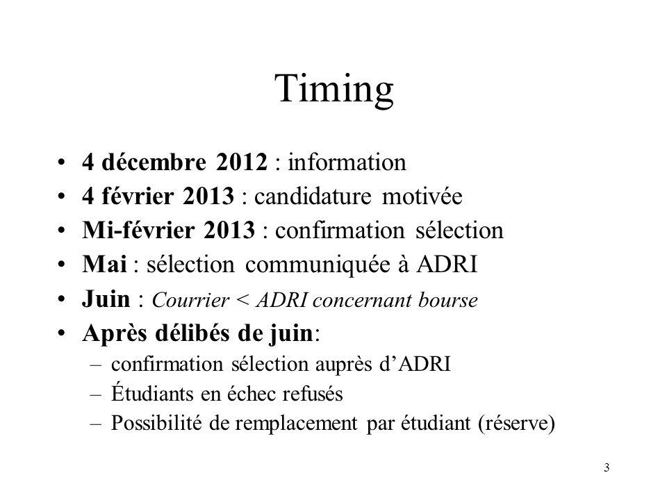 3 Timing 4 décembre 2012 : information 4 février 2013 : candidature motivée Mi-février 2013 : confirmation sélection Mai : sélection communiquée à ADR