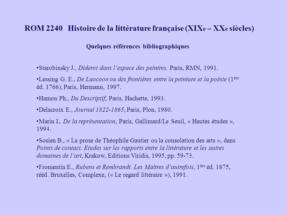 ROM 2240 Histoire de la littérature française (XIX e – XX e siècles) Quelques références bibliographiques Starobinsky J., Diderot dans lespace des pei