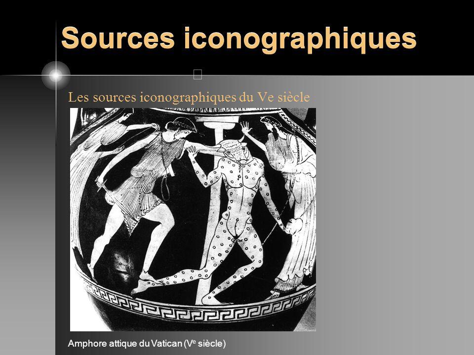Sources iconographiques Les sources iconographiques du Ve siècle Amphore attique du Vatican (V e siècle)