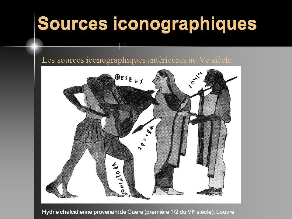 Sources iconographiques Les sources iconographiques antérieures au Ve siècle Hydrie chalcidienne provenant de Caere (première 1/2 du VI e siècle), Lou