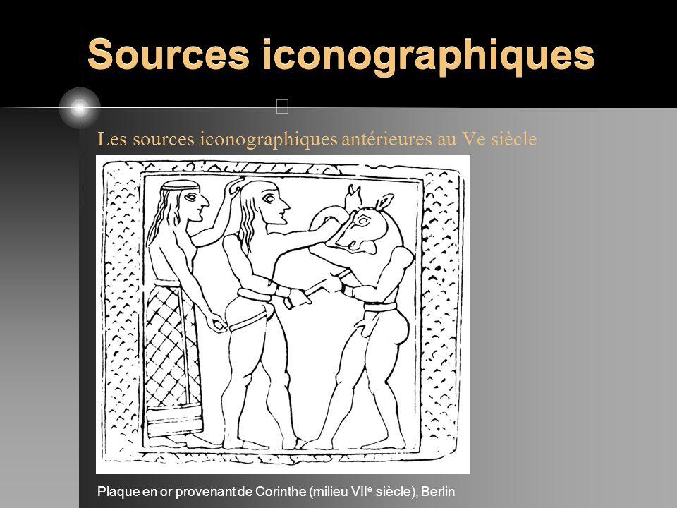 Sources iconographiques Les sources iconographiques antérieures au Ve siècle Plaque en or provenant de Corinthe (milieu VII e siècle), Berlin