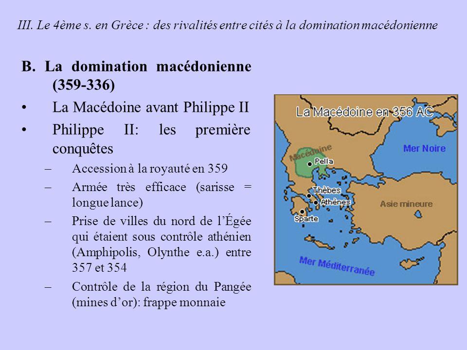 III.Le 4ème s. en Grèce : des rivalités entre cités à la domination macédonienne B.