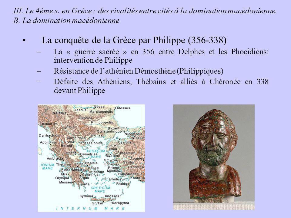 III.Le 4ème s. en Grèce : des rivalités entre cités à la domination macédonienne.