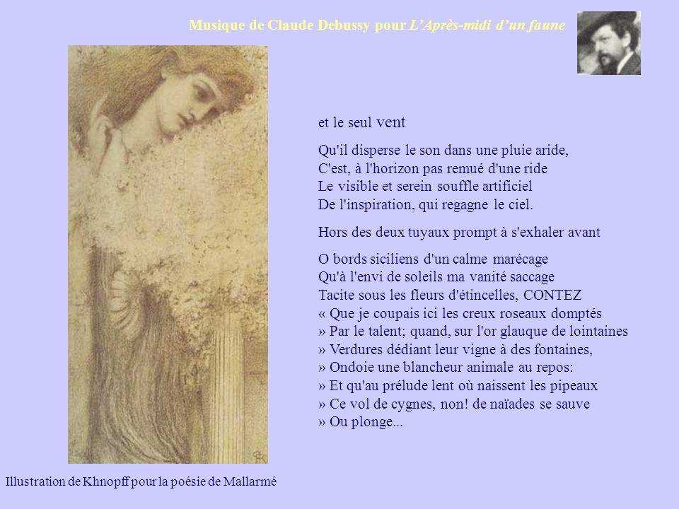 Musique de Claude Debussy pour LAprès-midi dun faune Illustration de Khnopff pour la poésie de Mallarmé et le seul vent Qu'il disperse le son dans une