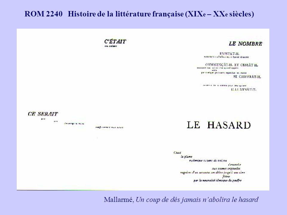 ROM 2240 Histoire de la littérature française (XIX e – XX e siècles) Mallarmé, Un coup de dés jamais nabolira le hasard
