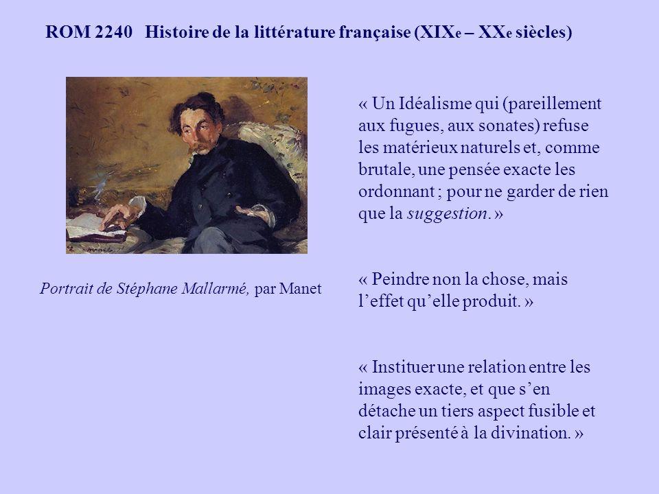 ROM 2240 Histoire de la littérature française (XIX e – XX e siècles) Portrait de Stéphane Mallarmé, par Manet « Un Idéalisme qui (pareillement aux fug