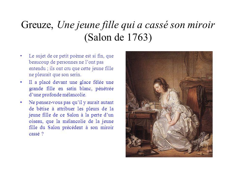 Greuze, Une jeune fille qui pleure son oiseau mort (Salon de 1765) vous lavez entendue, elle en convient ; et son affliction le dit de reste.