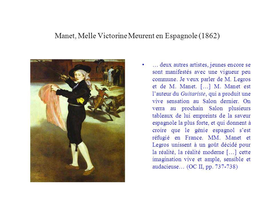 Manet, Melle Victorine Meurent en Espagnole (1862) … deux autres artistes, jeunes encore se sont manifestés avec une vigueur peu commune. Je veux parl
