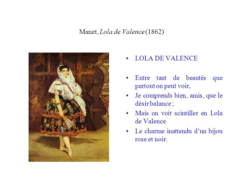 Baudelaire à Mme Paul Meurice, le 24 mai 1865 Quand vous verrez Manet, dites-lui ce que je vous dis, que la petite ou la grande foutaise, que la raillerie, que linsulte, que linjustice sont des choses excellentes, et quil serait ingrat, sil ne remerciait linjustice.