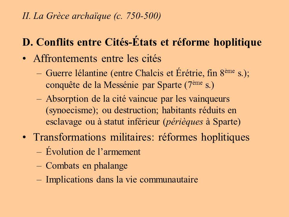 II. La Grèce archaïque (c. 750-500) D. Conflits entre Cités-États et réforme hoplitique Affrontements entre les cités –Guerre lélantine (entre Chalcis