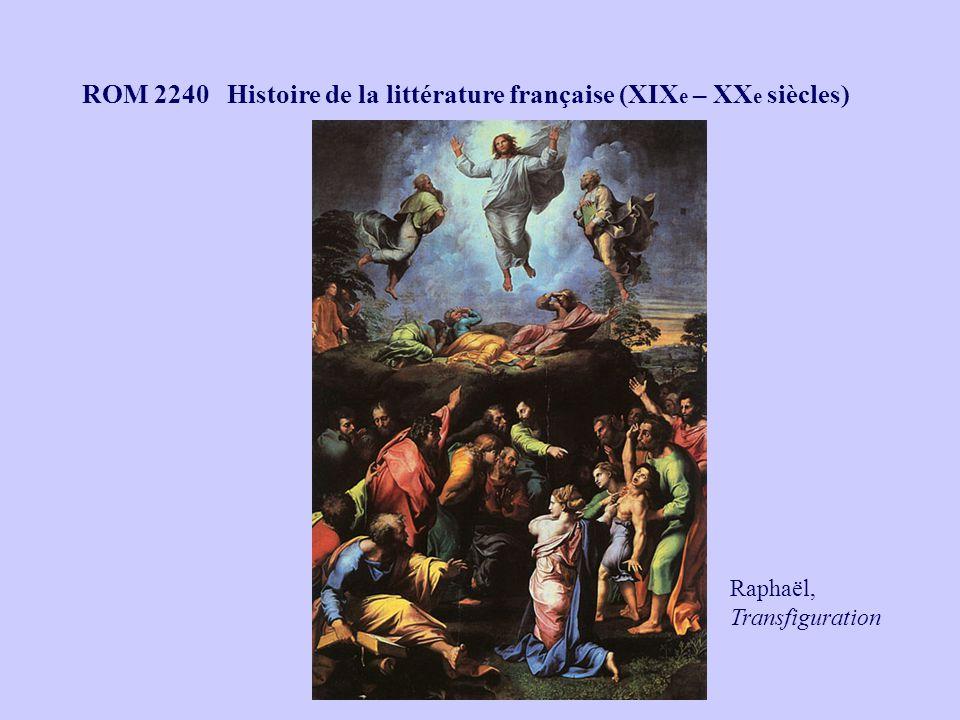 ROM 2240 Histoire de la littérature française (XIX e – XX e siècles) Raphaël, Transfiguration