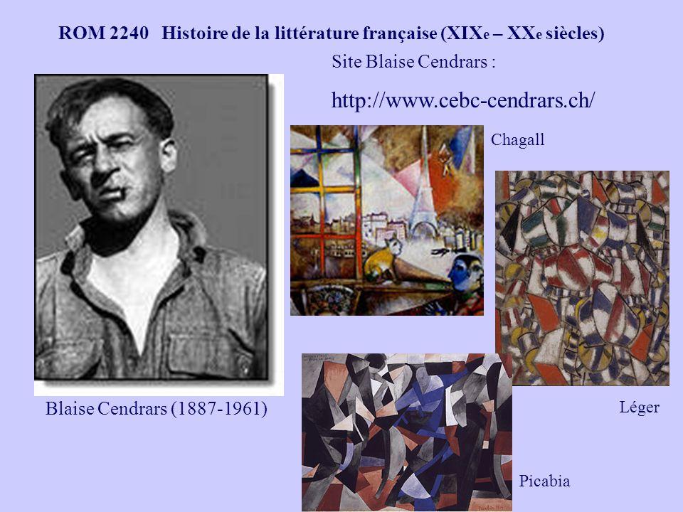 ROM 2240 Histoire de la littérature française (XIX e – XX e siècles) Blaise Cendrars (1887-1961) Site Blaise Cendrars : http://www.cebc-cendrars.ch/ Chagall Léger Picabia