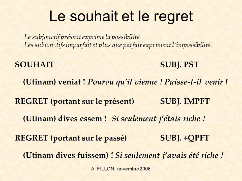 A.FILLON novembre 2006 Le souhait et le regret SOUHAITSUBJ.