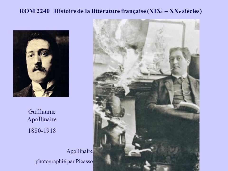 ROM 2240 Histoire de la littérature française (XIX e – XX e siècles) Guillaume Apollinaire 1880-1918 Apollinaire photographié par Picasso