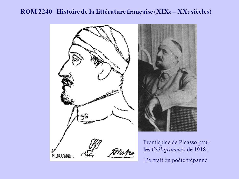 ROM 2240 Histoire de la littérature française (XIX e – XX e siècles) Frontispice de Picasso pour les Calligrammes de 1918 : Portrait du poète trépanné