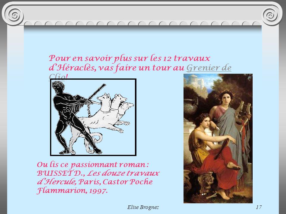 Elise Brognez16 Héraclès aux Enfers daprès Ovide « Junon, fille de Saturne, se résout à quitter sa demeure céleste pour se rendre en ce lieu (tant ell