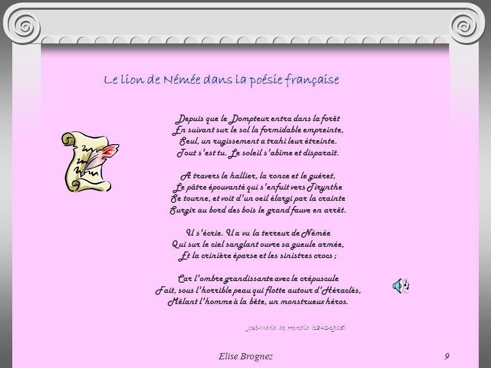 Elise Brognez8 Premier exploit: le lion de Némée Comme le raconte Apollodore en personne, Héraclès reçut pour 1 ère mission dassassiner le lion de Ném
