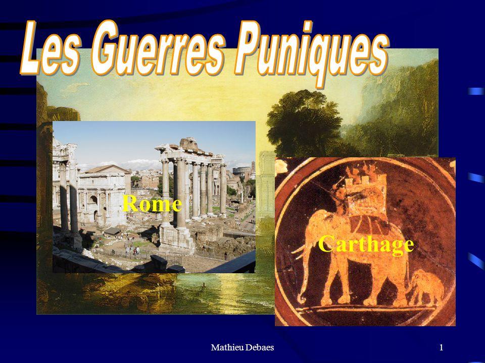 Mathieu Debaes11 Troisième guerre punique Il retourna donc promptement à Rome, et représenta au sénat que les défaites et les malheurs des Carthaginois avaient moins épuisé leurs forces que guéri leur impudence.