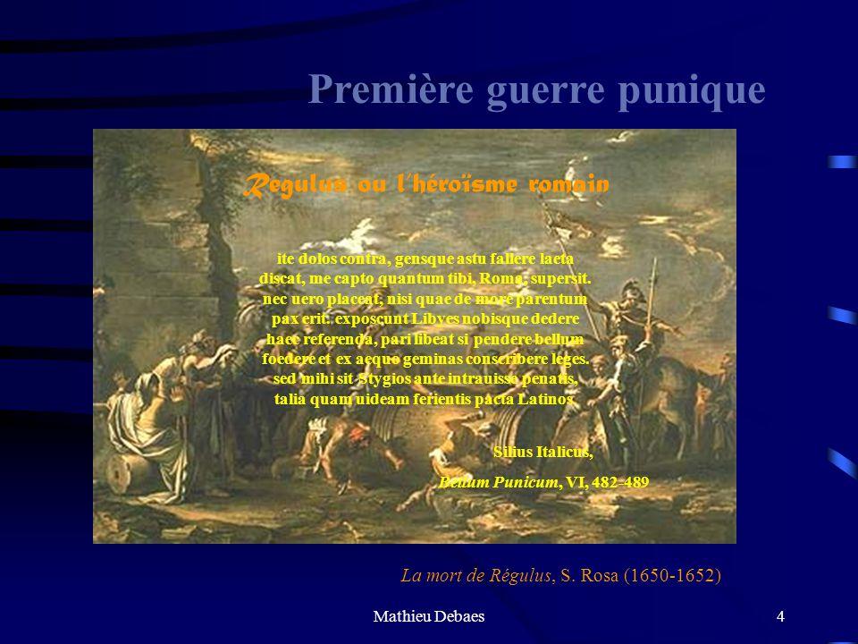 Mathieu Debaes3 LES GUERRES PUNIQUES 264- - 241 Première guerre 218 - - 202 Deuxième guerre 149 - - 146 Troisième guerre