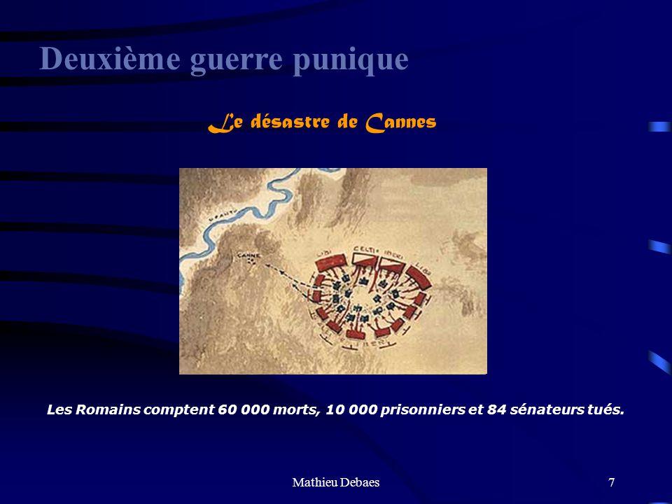 Mathieu Debaes6 Deuxième guerre punique HANNIBAL BARCA 218: Trébie 217: Trasimène 216: Cannes