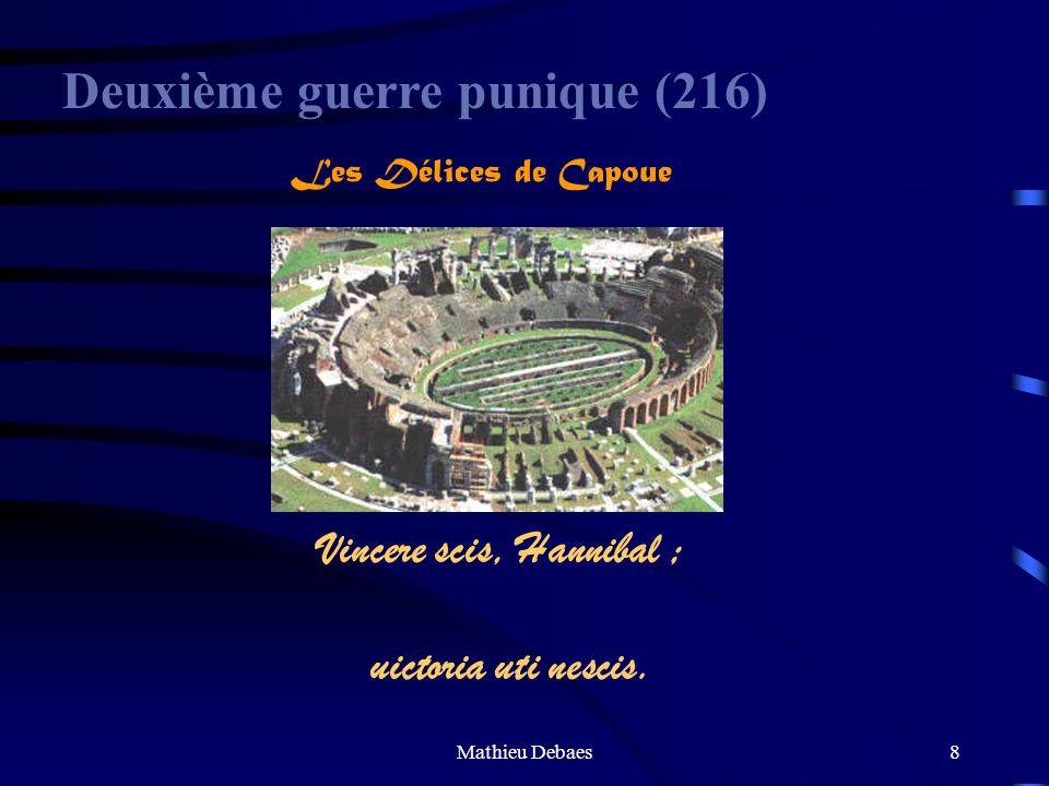 Mathieu Debaes7 Deuxième guerre punique Le désastre de Cannes Les Romains comptent 60 000 morts, 10 000 prisonniers et 84 sénateurs tués.