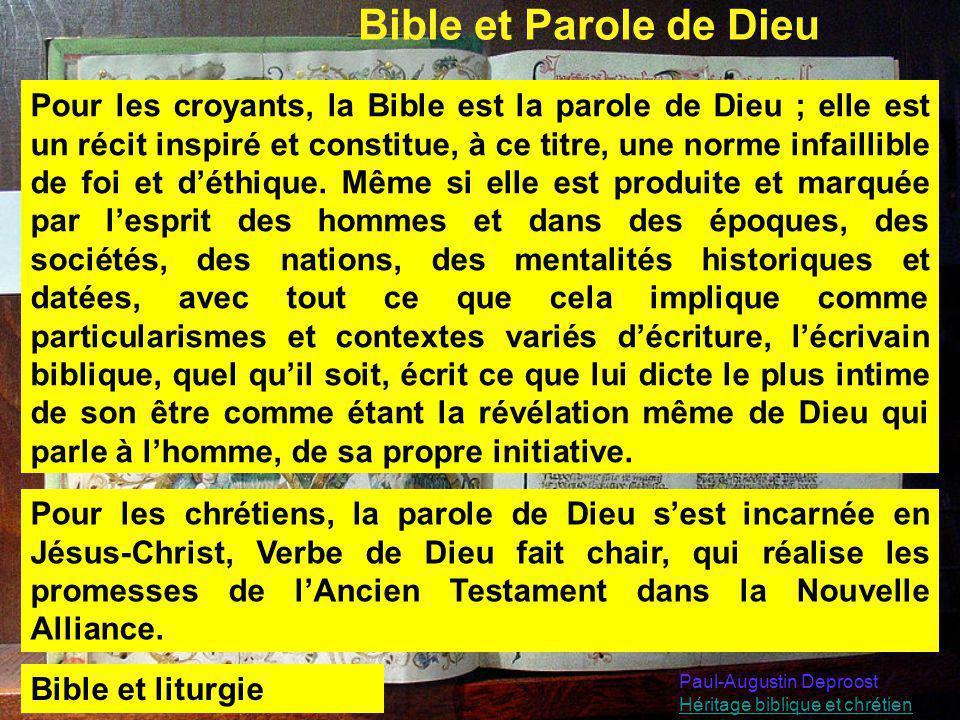 Bible et Parole de Dieu Pour les croyants, la Bible est la parole de Dieu ; elle est un récit inspiré et constitue, à ce titre, une norme infaillible