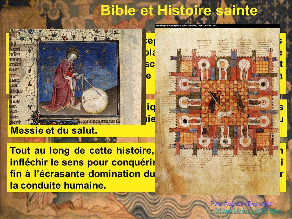 Bible et Histoire sainte En contraste avec la conception antique dun temps cyclique, la Bible met en place une vision du monde fléchée entre création
