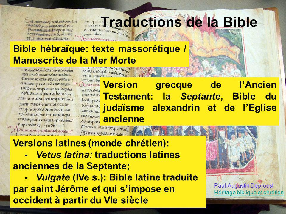 Traductions de la Bible Bible hébraïque: texte massorétique / Manuscrits de la Mer Morte Version grecque de lAncien Testament: la Septante, Bible du j