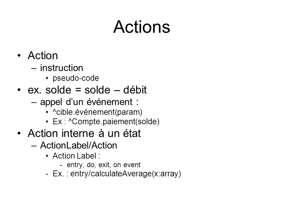 Actions Action –instruction pseudo-code ex.