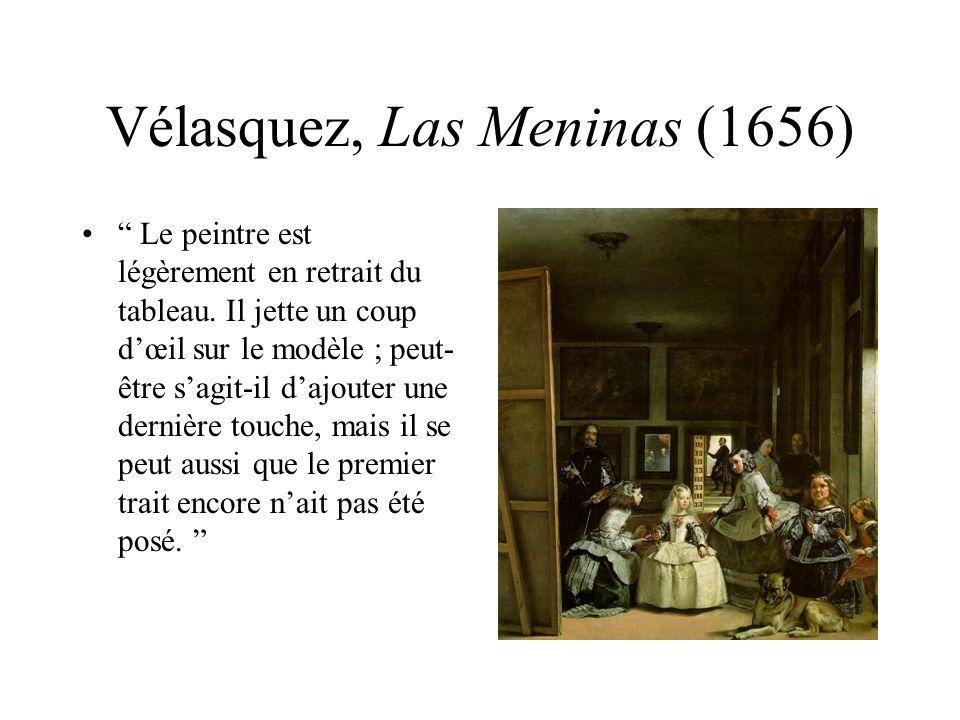 Vélasquez, Las Meninas (1656) Le peintre est légèrement en retrait du tableau. Il jette un coup dœil sur le modèle ; peut- être sagit-il dajouter une