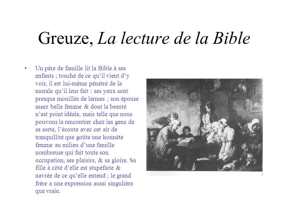 Greuze, La lecture de la Bible Un père de famille lit la Bible à ses enfants ; touché de ce quil vient dy voir, il est lui-même pénétré de la morale q