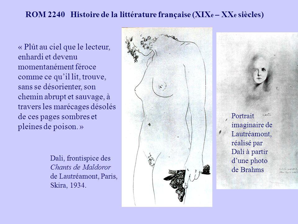 ROM 2240 Histoire de la littérature française (XIX e – XX e siècles) Dali, frontispice des Chants de Maldoror de Lautréamont, Paris, Skira, 1934. « Pl