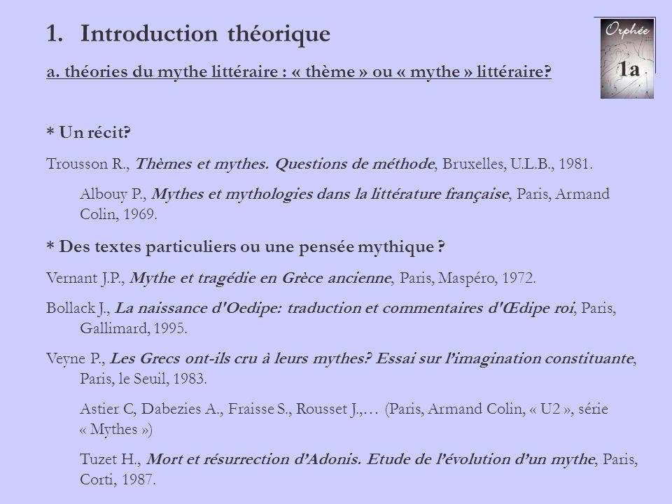 1.Introduction théorique a. théories du mythe littéraire : « thème » ou « mythe » littéraire? * Un récit? Trousson R., Thèmes et mythes. Questions de