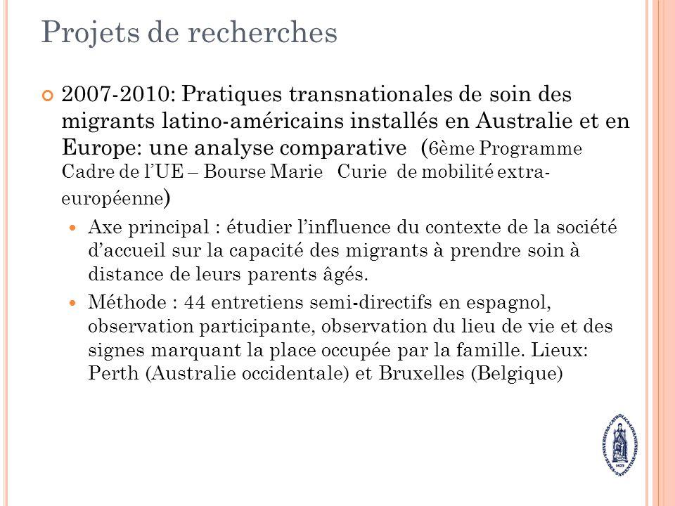 Projets de recherches 2007-2010: Pratiques transnationales de soin des migrants latino-américains installés en Australie et en Europe: une analyse com