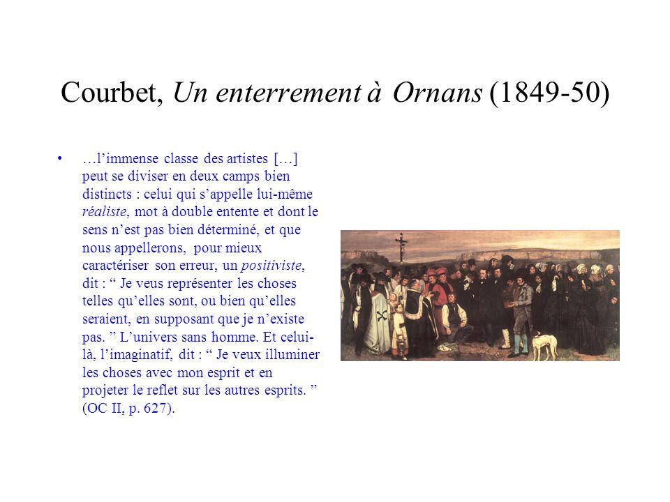 Courbet, Un enterrement à Ornans (1849-50) …limmense classe des artistes […] peut se diviser en deux camps bien distincts : celui qui sappelle lui-mêm