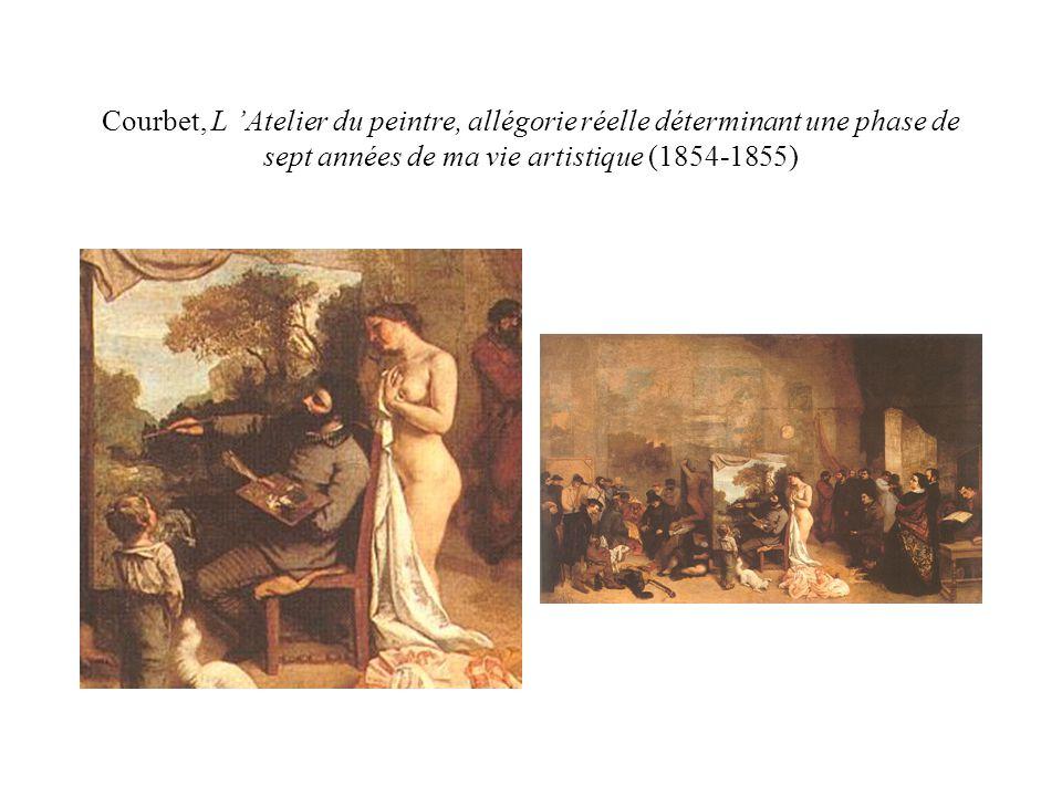 Courbet, L Atelier du peintre, allégorie réelle déterminant une phase de sept années de ma vie artistique (1854-1855)