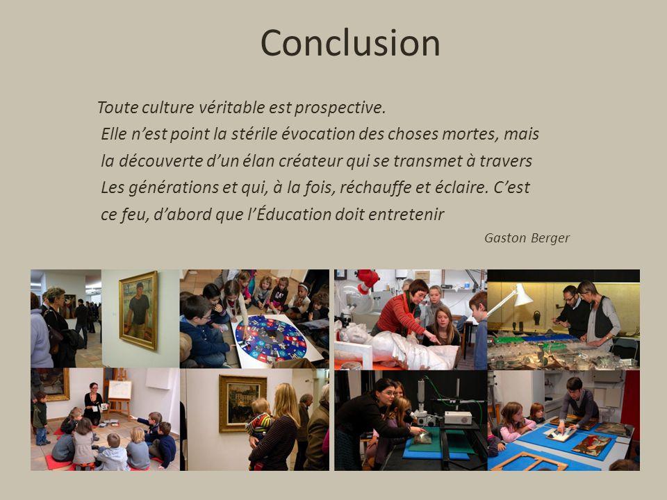 Conclusion Toute culture véritable est prospective.