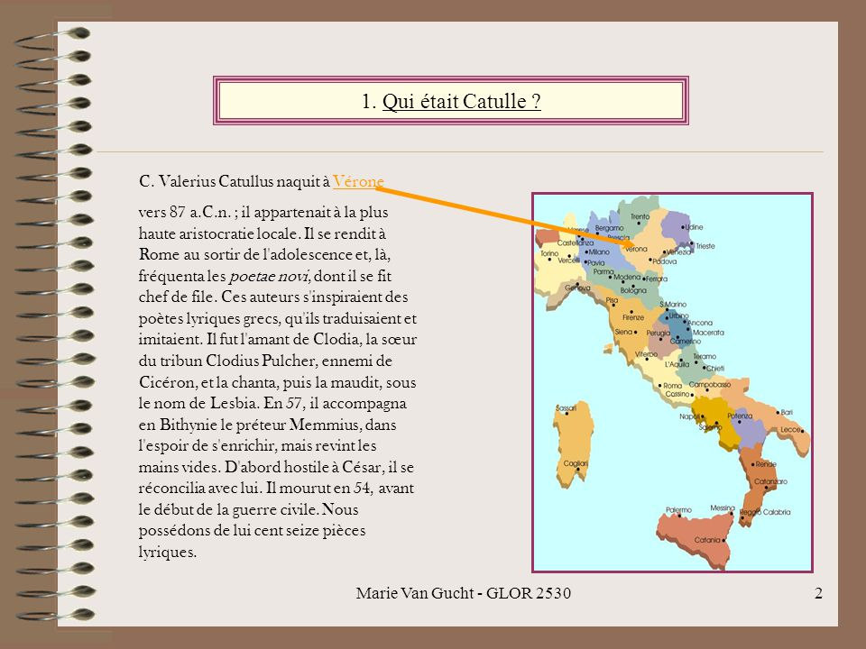 2 C.Valerius Catullus naquit à Vérone vers 87 a.C.n.