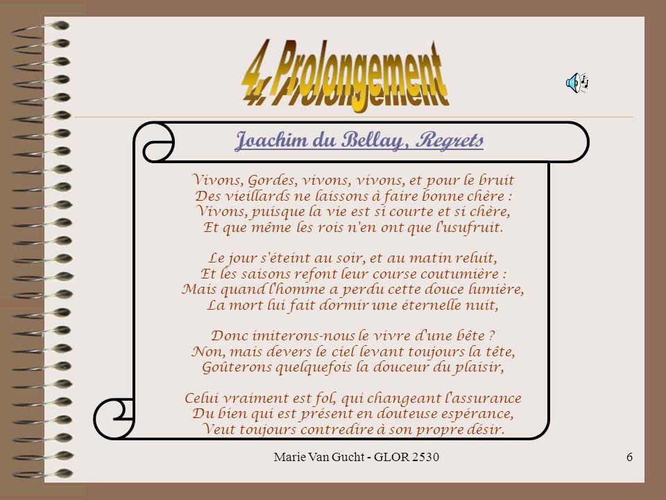 Marie Van Gucht - GLOR 25306 Vivons, Gordes, vivons, vivons, et pour le bruit Des vieillards ne laissons à faire bonne chère : Vivons, puisque la vie est si courte et si chère, Et que même les rois n en ont que l usufruit.