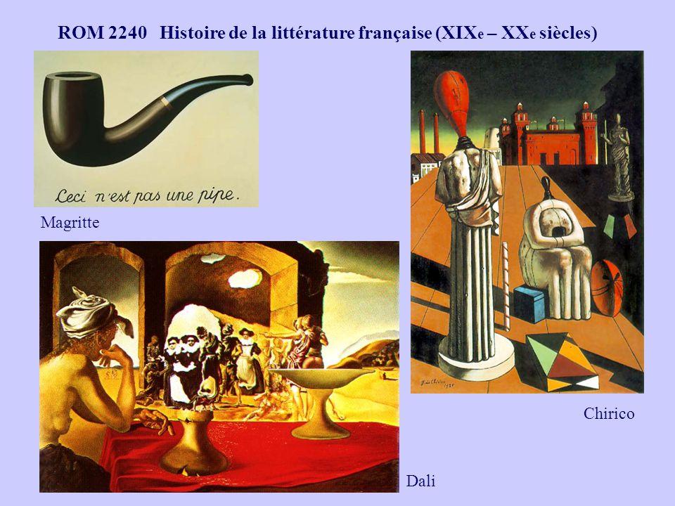 ROM 2240 Histoire de la littérature française (XIX e – XX e siècles) Magritte Chirico Dali