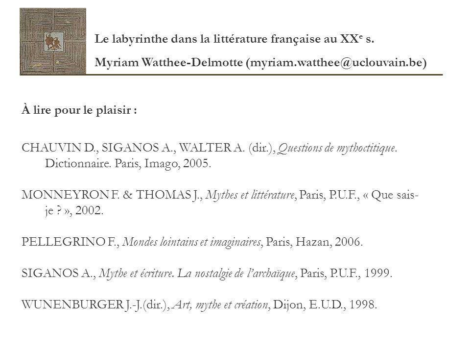 À lire pour le plaisir : CHAUVIN D., SIGANOS A., WALTER A. (dir.), Questions de mythoctitique. Dictionnaire. Paris, Imago, 2005. MONNEYRON F. & THOMAS