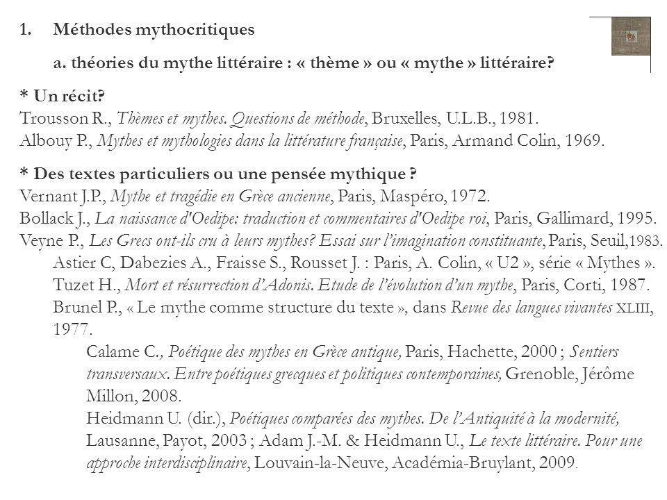 1.Méthodes mythocritiques a. théories du mythe littéraire : « thème » ou « mythe » littéraire? * Un récit? Trousson R., Thèmes et mythes. Questions de