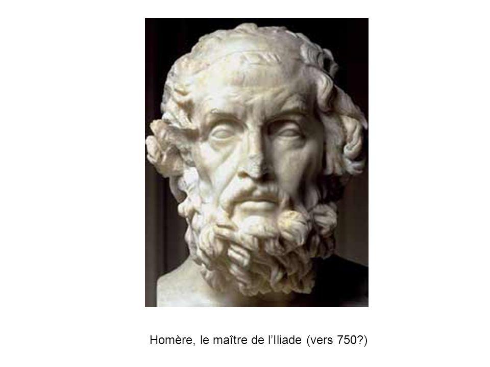 Homère, le maître de lIliade (vers 750?)