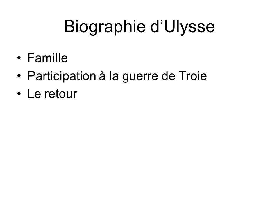 Biographie dUlysse Famille Participation à la guerre de Troie Le retour