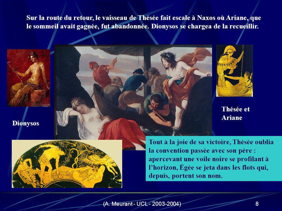 (A. Meurant - UCL - 2003-2004)8 Sur la route du retour, le vaisseau de Thésée fait escale à Naxos où Ariane, que le sommeil avait gagnée, fut abandonn