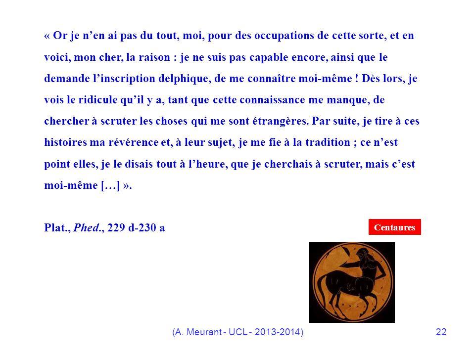 (A. Meurant - UCL - 2013-2014)22 « Or je nen ai pas du tout, moi, pour des occupations de cette sorte, et en voici, mon cher, la raison : je ne suis p