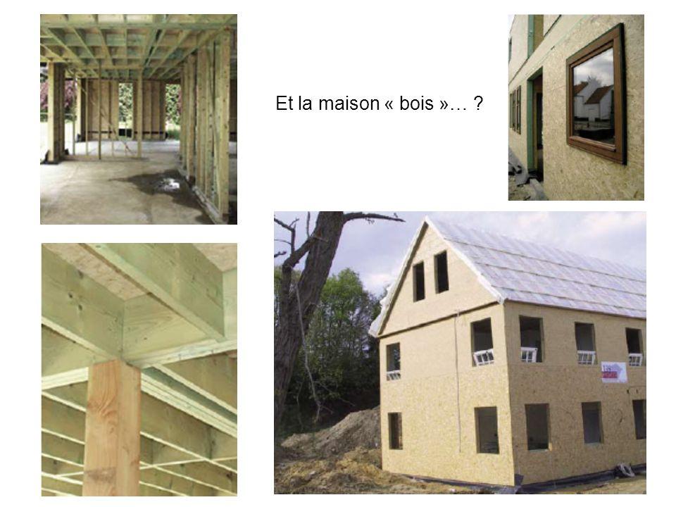 Et la maison « bois »… ?