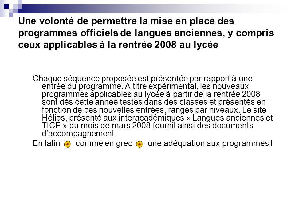 Une volonté de permettre la mise en place des programmes officiels de langues anciennes, y compris ceux applicables à la rentrée 2008 au lycée Chaque