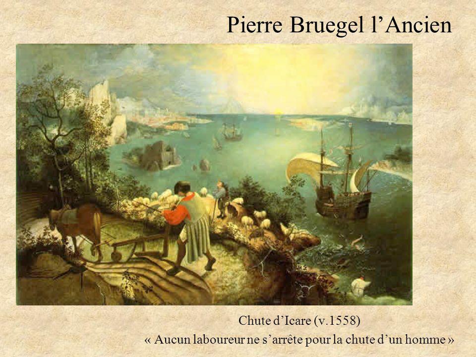 Pierre Bruegel lAncien Chute dIcare (v.1558) « Aucun laboureur ne sarrête pour la chute dun homme »